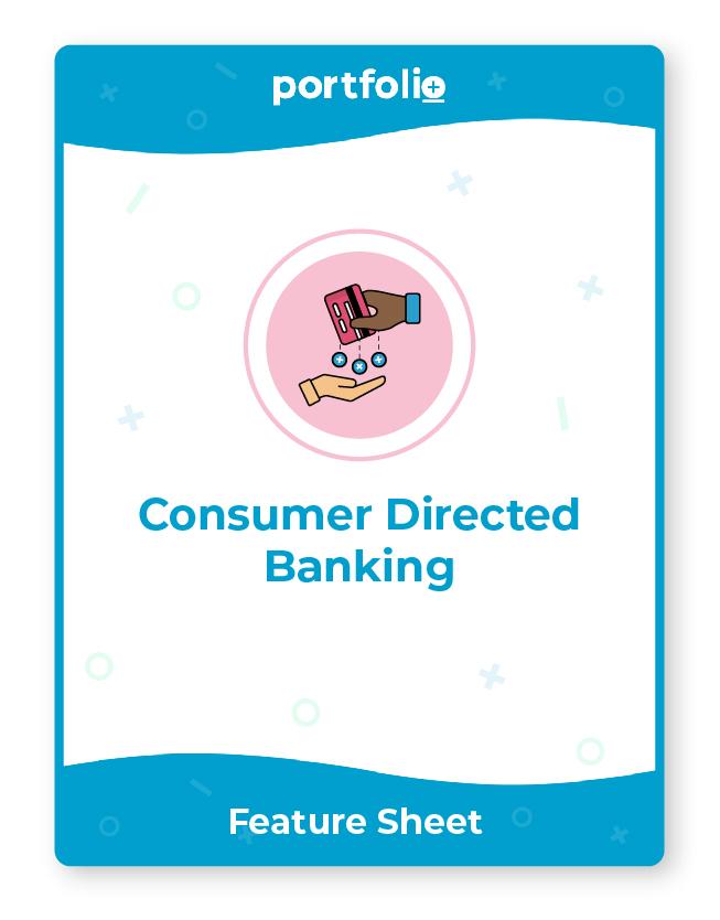 Portfolio+ for consumer directed banking