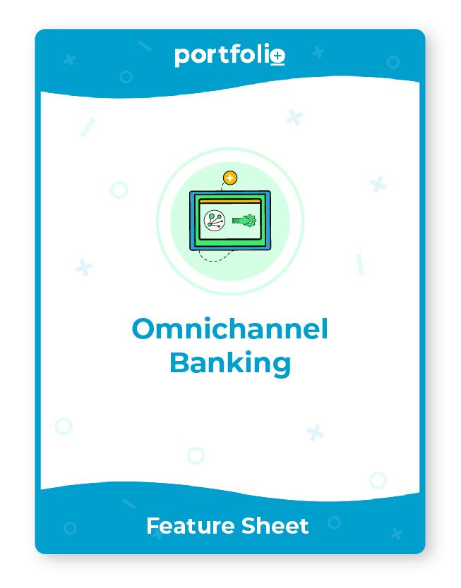 Portfolio+ provides omnichannel banking software