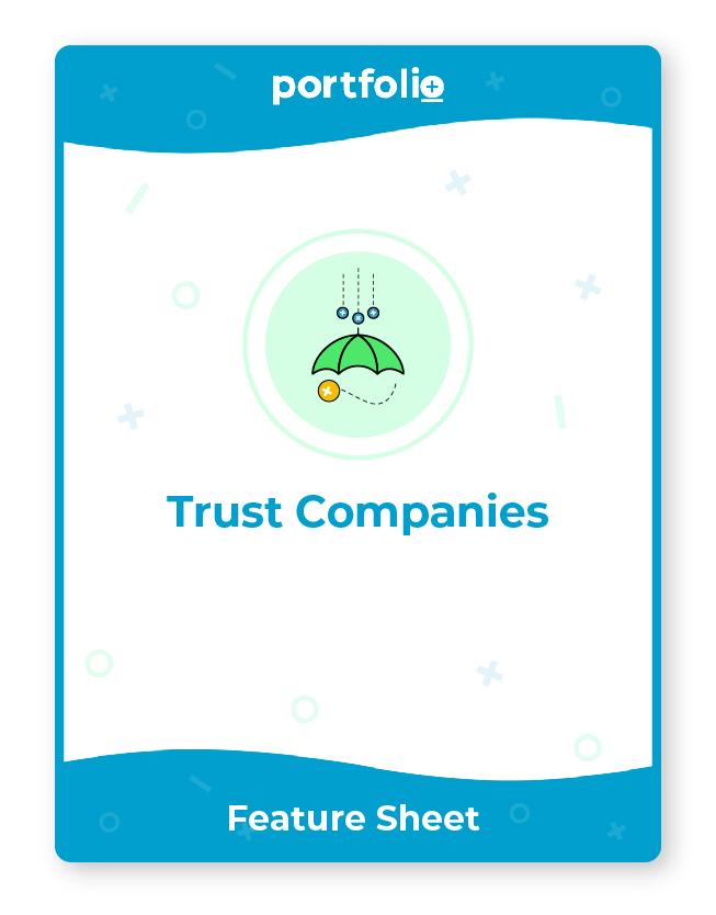 Portfolio+ software for trust and estate administration